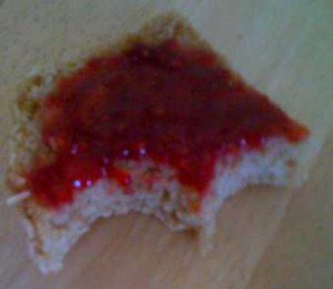 A slice with jam, sorry for the crappy quality. iPhone pics don't bring out the best
